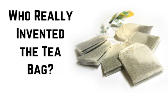 Who Invented Tea Bags